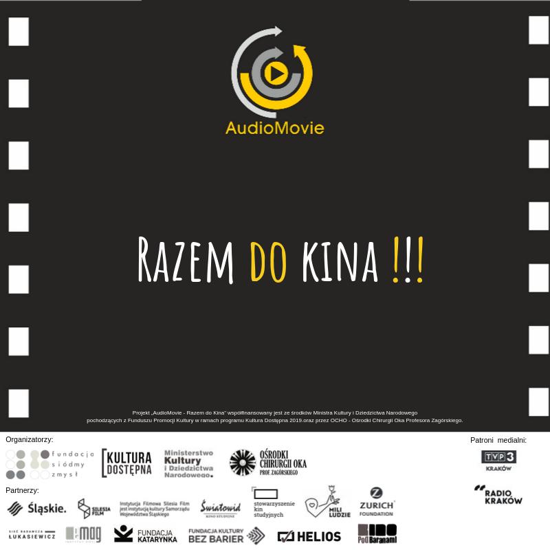 czarny kwadrat przypominający taśmę filmową. U góry logo AudioMovie. Pod nim biało-żółty napis: Razem do Kina!!! Poniżej na białym tle loga partnerów w odcieniach szarości.